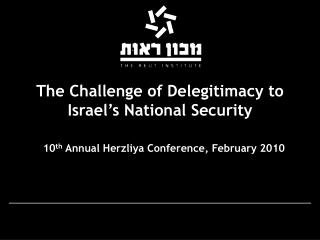 The Challenge of Delegitimacy to Israel's National Security