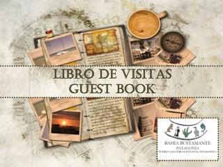 Libro de Visitas / Guest Book