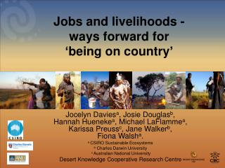 Jobs and livelihoods - ways forward for  'being on country'