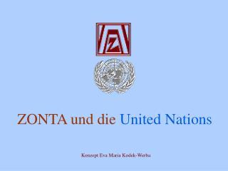 ZONTA und die  United Nations Konzept Eva Maria Kodek-Werba