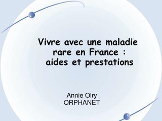 Vivre avec une maladie rare en France :  aides et prestations