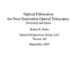 Optical Fabrication for Next Generation Optical Telescopes;  Terrestrial and Space