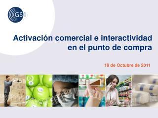 Activación comercial e interactividad en el punto de compra