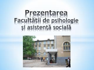 Prezentarea  Facultății de psihologie și asistență socială
