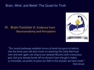 Brain Function II:  Evidence from Neuroanatomy  and Perception