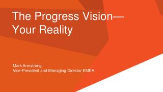 The Progress Vision— Your Reality