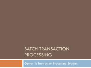 Batch Transaction Processing