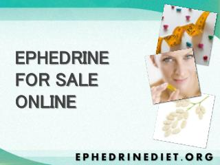 EPHEDRINE FOR SALE ONLINE
