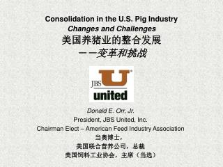 Consolidation in the U.S. Pig Industry Changes and Challenges 美国养猪业的整合发展 --变革和挑战