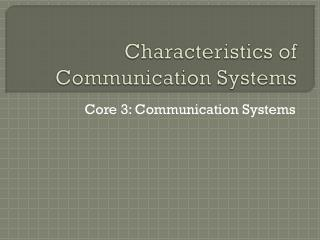Characteristics of Communication Systems