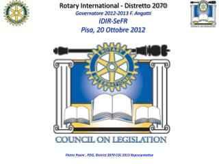 Rotary International - Distretto 2070 Governatore 2012-2013 F. Angotti IDIR-SeFR