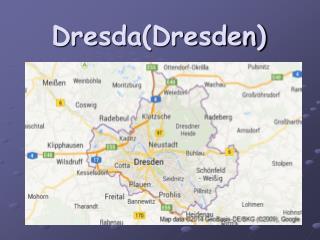 Dresda (Dresden)