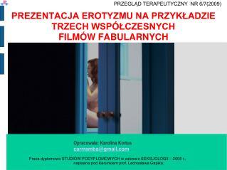 PREZENTACJA EROTYZMU NA PRZYKŁADZIE  TRZECH WSPÓŁCZESNYCH  FILMÓW FABULARNYCH