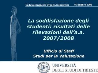 La soddisfazione degli studenti: risultati delle rilevazioni dell'a.a. 2007/2008
