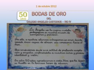BODAS DE ORO  DEL  COLEGIO ANGELES CUSTODIOS – RIO IV