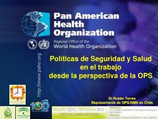 Políticas de Seguridad y Salud  en el trabajo  desde la perspectiva de la OPS