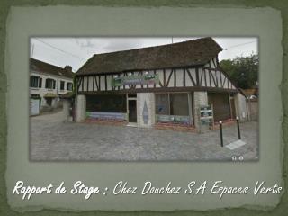 Rapport de Stage :  Chez Douchez S.A Espaces Verts