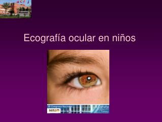 Ecografía ocular en niños