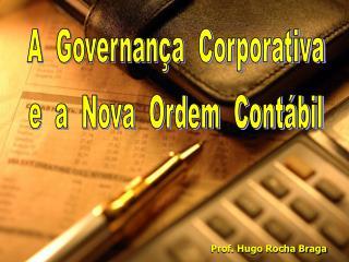 A  Governança  Corporativa e  a  Nova  Ordem  Contábil