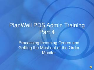 PlanWell PDS Admin Training  Part 4
