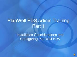 PlanWell PDS Admin Training  Part 1