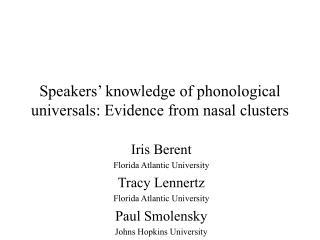 Speakers  knowledge of phonological universals: Evidence from nasal clusters