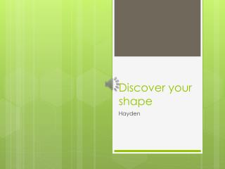 Discover your shape