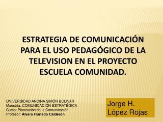 Jorge H. López Rojas