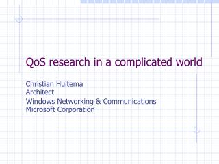 QoS research in a complicated world