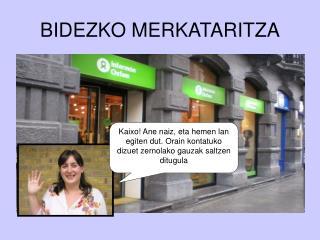 BIDEZKO MERKATARITZA