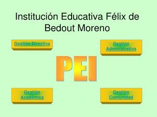 Instituci�n Educativa F�lix de Bedout Moreno