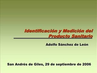 Identificaci n y Medici n del Producto Sanitario
