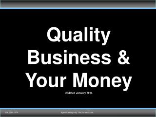 Quality Business & Your Money Updated January 2014