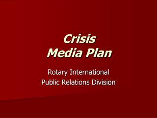 Crisis  Media Plan