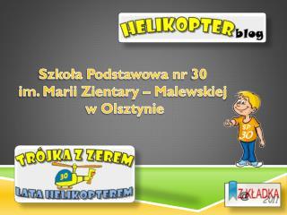 Szkoła Podstawowa nr 30  im. Marii Zientary – Malewskiej  w Olsztynie