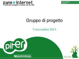 Gruppo di progetto 5 novembre 2013