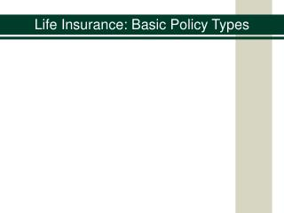 Life Insurance: Basic Policy Types