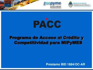 Programa de Acceso al Crédito y Competitividad para MIPyMES