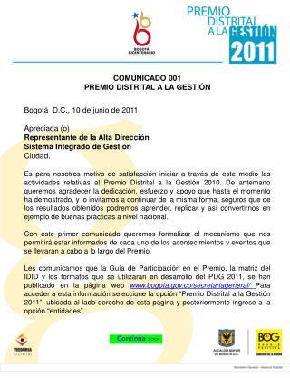 COMUNICADO 001 PREMIO DISTRITAL A LA GESTIÓN Bogotá  D.C., 10 de junio de 2011 Apreciada (o)