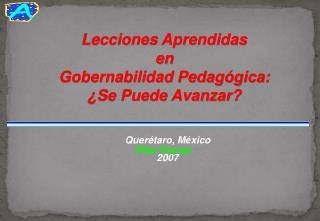 Lecciones Aprendidas  en  Gobernabilidad Pedag�gica:  �Se Puede Avanzar?