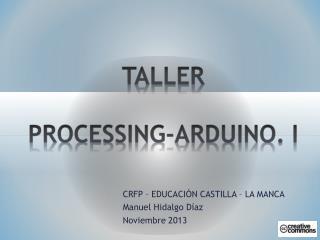 CRFP – EDUCACIÓN CASTILLA – LA MANCA Manuel Hidalgo Díaz Noviembre 2013