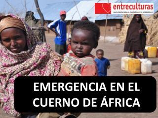 EMERGENCIA EN EL CUERNO DE ÁFRICA