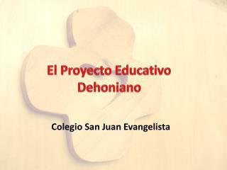 El Proyecto Educativo Dehoniano