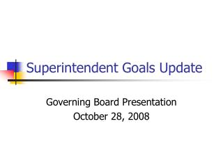 Superintendent Goals Update
