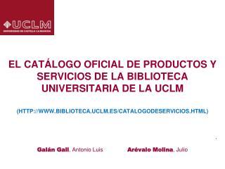 . Galán Gall , Antonio Luis              Arévalo Molina , Julio