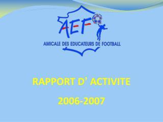 RAPPORT D '  ACTIVITE 2006-2007