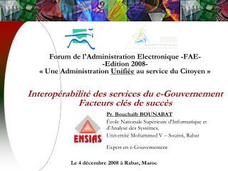 Pr. Bouchaïb BOUNABAT École Nationale Supérieure d'Informatique et  d'Analyse des Systèmes,