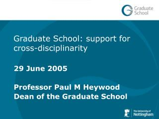 Graduate School: support for cross-disciplinarity