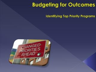 Budgeting for Outcomes Identifying Top Priority Programs