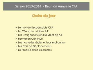 Le mot du Responsable CFA La  CFA  et les arbitres AIF Les Désignations en FRBVB et en AIF